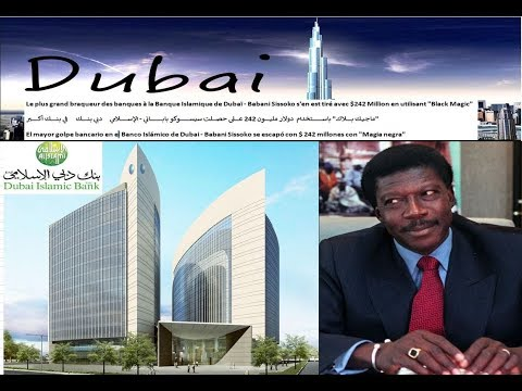 Greatest Bank Heist at Dubai Islamic Bank - Babani Sissoko got away with $242m using