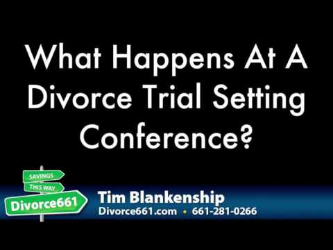 What Happens At A Divorce Trial Setting Conference