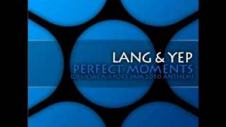 Lang & Yep - Perfect Moments (official Airport Jam 2010 Theme)