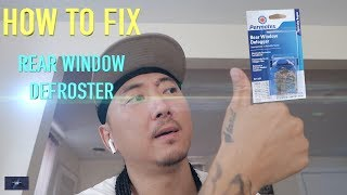HOW TO Fix Rear Window Defroster! DIY for under $8
