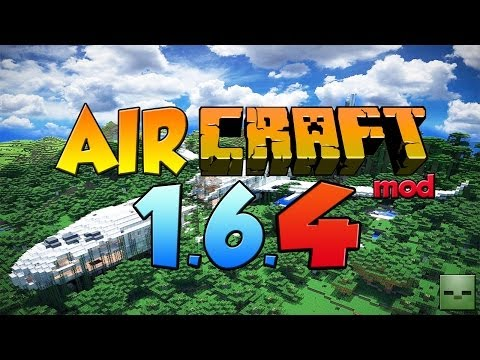 Minecraft Mods: Aircraft [Modloader/Forge][1.6.4]