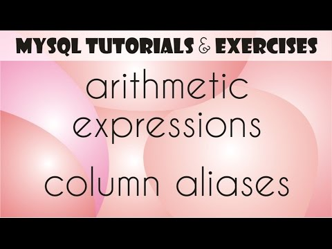 05 MySQL Tutorial for Beginners: Arithmetic Expressions, AS: Column Alias