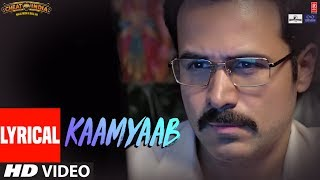 Kaamyaab Video With Lyrics | WHY CHEAT INDIA | Emraan Hashmi Shreya D | Mohan | Kannan | Agnee