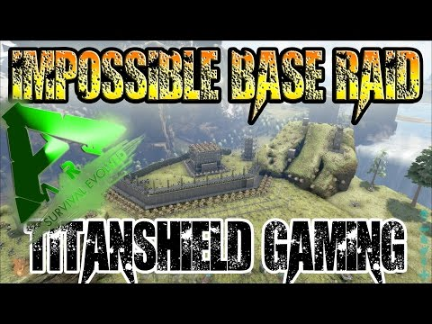 MODDED ARK: Survival Evolved | IMPOSSIBLE BASE RAID? with TITANSHIELD  GAMING | S8E3