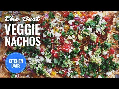 How to Make Loaded Veggie Nachos | Veggie Nacho Recipe |  Kitchen Dads Cooking