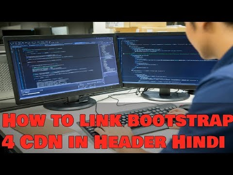 Learn Bootstrap 4 Tutorial in Hindi | How to link bootstrap 4 CDN in Header Hindi