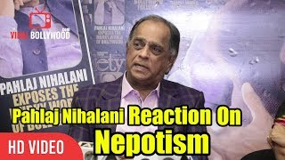 Pahlaj Nihalani Reaction On Nepotism In Bollywood | Yehi Sab Toh Chalta Hai Yaha