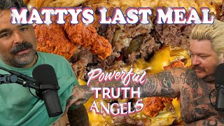 MATTY'S LAST MEAL IN THE TIME OF PUSHUP CONTESTS AND HOT CHICKEN | Powerful Truth Angels | EP 2