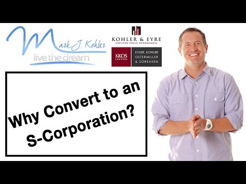 Why Convert to an S-Corporation? | Mark J Kohler | Tax & Legal Tip