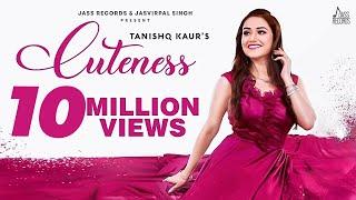 Cuteness - (Full HD)   Tanishq Kaur   Desi Crew   Latest Punjabi Song 2019- New Punjabi Songs 2019