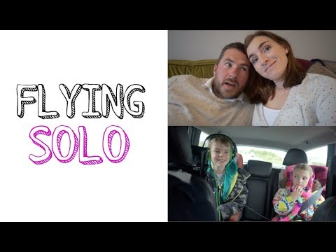 FLYING SOLO / WEEKEND VLOG MAY 18