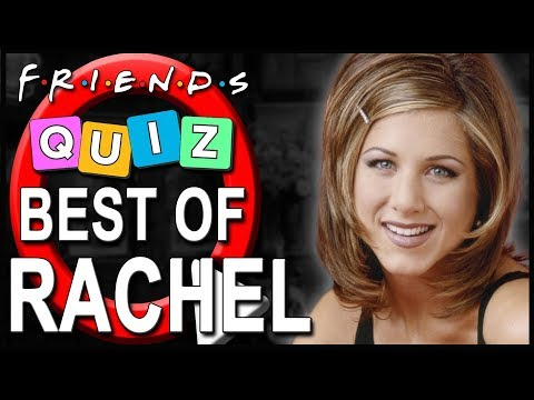 Friends Quiz   How well do you know Rachel Green?
