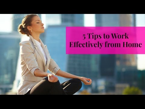 5 tips to work effectively from home