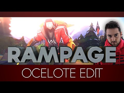 Rampage - LoL Edit ft Ocelote - Edited by DatJellyFish