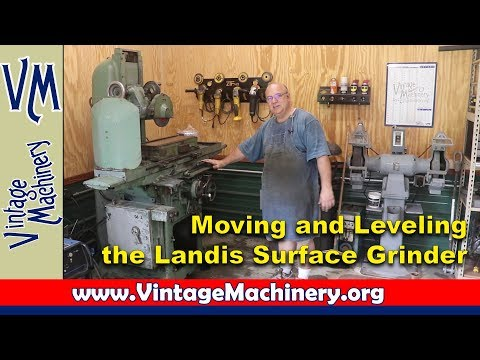 Moving and Leveling the Landis Surface Grinder
