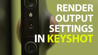 Keyshot: My Recommended Render Output Settings