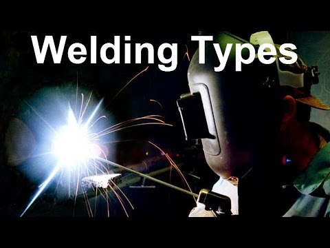 Welding Types - An Overview Of Welding Processes