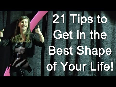 21 Tips to Get in the Best Shape of Your Life - Holistic Health, Fitness & Nutrition Coach