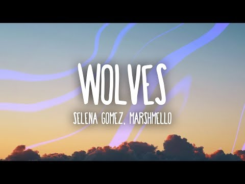 Selena Gomez, Marshmello - Wolves (Lyrics)