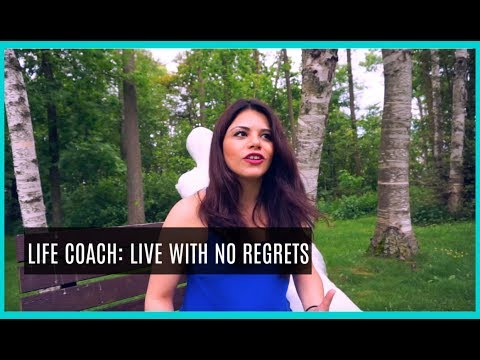 Life Coach: Live With No Regrets