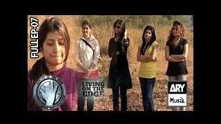 Living On The Edge (Season 4) Episode 7 - ARY Musik