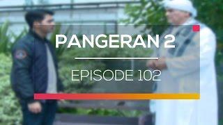 Pangeran 2 - Episode 102