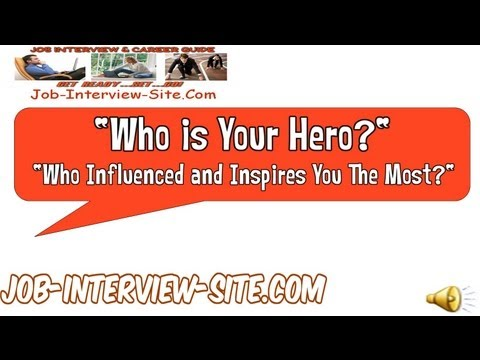 Who is Your Hero Who Influenced AND inspires You The Most