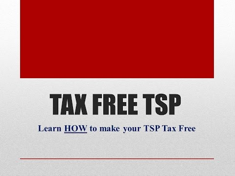 How to Make your TSP TAX FREE