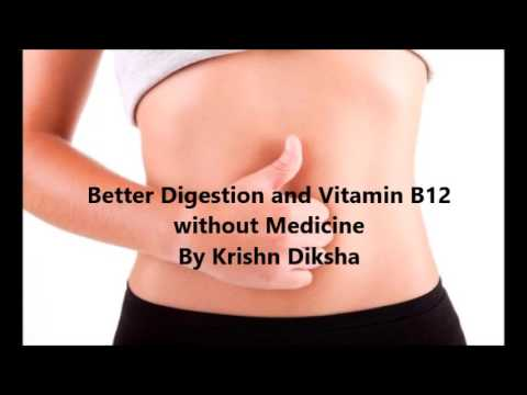 Better Digestion and Vitamin B12 without Medicine By Krishn Diksha