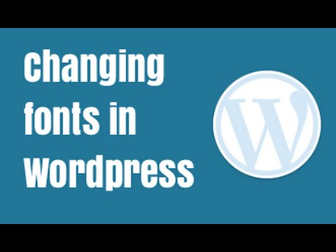 Changing Fonts in Wordpress - Easy Google Fonts Plugin