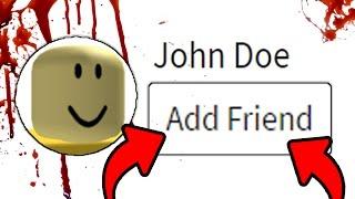 NÃO ADICIONE A CONTA JOHN DOE COMO AMIGO NO ROBLOX ! (Cuidado)