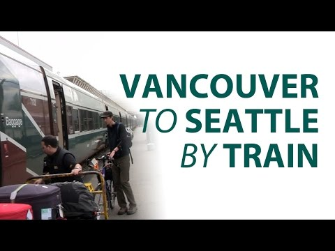 Vancouver to Seattle by train!
