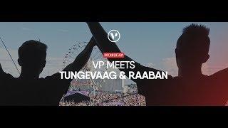 TUNGEVAAG & RAABAN (Documentary VP Meets)
