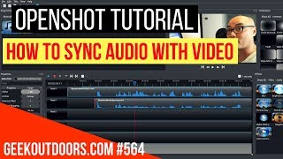 Download OPENSHOT TUTORIAL: How To Sync Audio With Video Geekoutdoors.com EP564