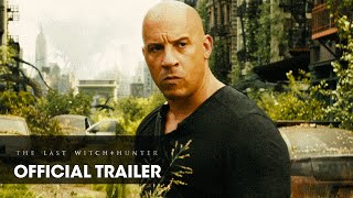 "The Last Witch Hunter (2015) Official Trailer – ""Live Forever"" - Vin Diesel"