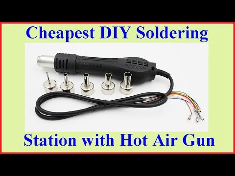 Cheapest DIY Soldering Station with Hot Air Gun