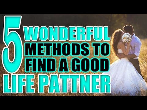 Looking for partner in life | How to find good Life Partner