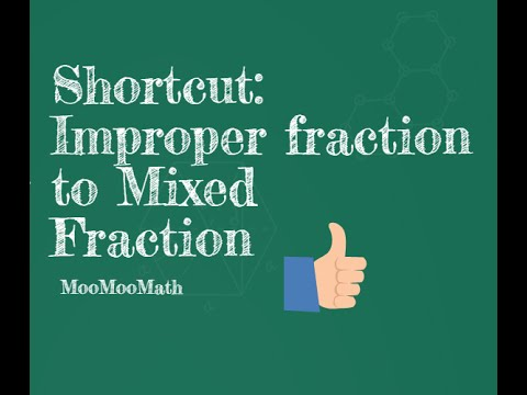 Shortcut for converting an improper fraction to a mixed fraction