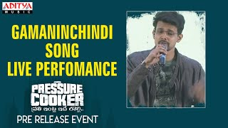 Gamaninchindi  Song Live Perfomance  @ Pressure Cooker Movie Pre Release Event