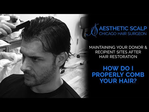 HAIR REDESIGN: Four Days After Hair Restoration Procedure - Proper Combing