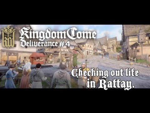 Kingdom Come Deliverance #4 Checking out life in Rattay.