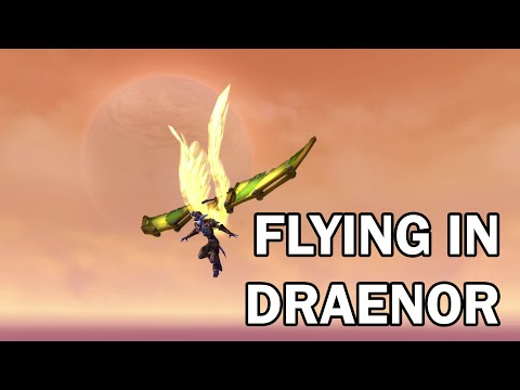 [WoW] Flying in Draenor from Shadowmoon to Highmaul