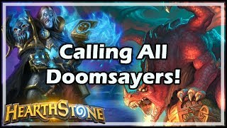[Hearthstone] Calling All Doomsayers!
