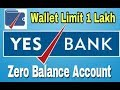 Yes Bank Zero Balance Account | Yes Pay Bhim Wallet Limit Increase Upto 1 Lakh