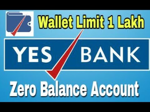 Yes Bank Zero Balance Account | Yes Pay Bhim Wallet Limit Increase Upto 1 Lakh