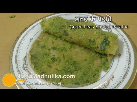 Matar ka Parantha - Green Peas Stuffed Paratha recipe