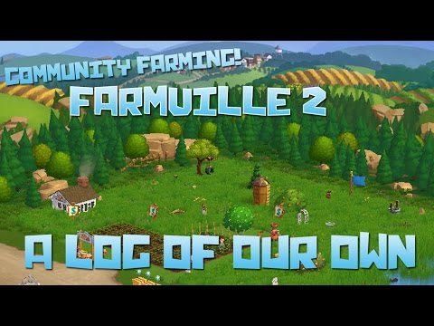Farmville 2! A Log of Our Own - Episode #55