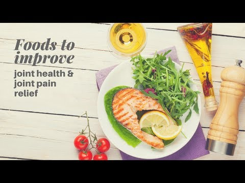 10 NUTRITIOUS FOODS TO IMPROVE JOINT HEALTH AND GIVE YOU JOINT PAIN RELIEF