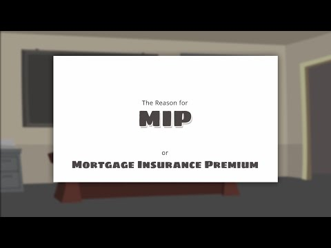 Learn About the Mortgage Insurance Premium (MIP)