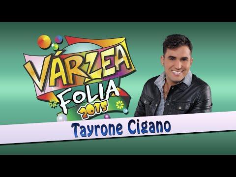 Assista com Exclusividade o Show de Tayrone Cigano no Várzea Folia 2015